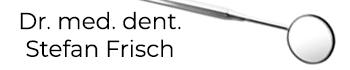 Zahnarztpraxis Dr. med. dent. Stefan Frisch